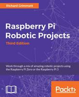 Raspberry Pi Robotic Projects by Richard Grimmett