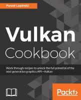 Vulkan Cookbook by Pawel Lapinski