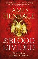 By Blood Divided by James Heneage
