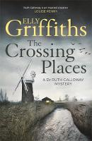 Cover for The Crossing Places by Elly Griffiths