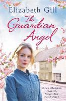 The Guardian Angel (Weardale Sagas 1) by Elizabeth Gill