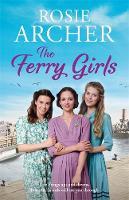 The Ferry Girls by Rosie Archer