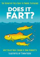 Does It Fart? The Definitive Field Guide to Animal Flatulence by Dani Rabaiotti, Nick Caruso