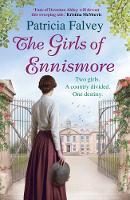 The Girls of Ennismore A Heart-Rending Irish Saga by Patricia Falvey