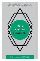 Italy beyond Gomorrah Roberto Saviano and Transmedia Disruption by Floriana Bernardi
