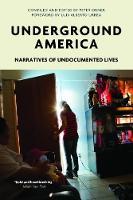 Underground America Narratives of Undocumented Lives by Peter Orner, Luis Alberto Urrea