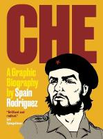 Che A Graphic Biography by Spain Rodriguez