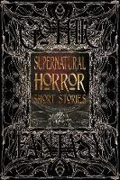 Supernatural Horror Short Stories by Flame Tree Studio, Roger Luckhurst, Daniele Bonfanti, Carolyn Charron