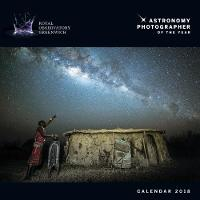 Greenwich Royal Observatory - Astronomy Photographer of the Year Wall Calendar 2018 (Art Calendar) by