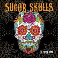 Sugar Skulls Wall Calendar 2018 (Art Calendar) by