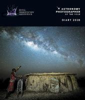 Royal Observatory Greenwich - Astronomy Photographer of the Year Desk Diary 2018 by Flame Tree Studios