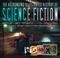 The Astounding Illustrated History of Science Fiction by Pat Mills, Dave Golder, Jess Nevins