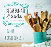 Bicarbonate of Soda House & Home by Diane Sutherland, Jon Sutherland, Liz Keevill, Kevin Eyres