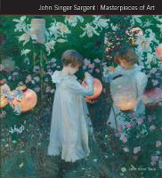 John Singer Sargent Masterpieces of Art by Janet Tyson, Flame Tree Studio