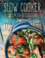 Slow Cooker Recipes & Preparation by Flame Tree Studio