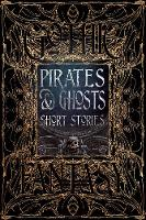 Pirates & Ghosts Short Stories by Flame Tree Studio
