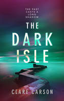 The Dark Isle by Clare Carson