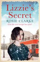 Lizzie's Secret by Rosie Clarke