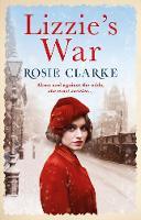 Lizzie's War by Rosie Clarke