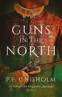 Guns in the North by P. F. Chisholm