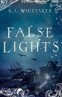 False Lights by K. J. Whittaker