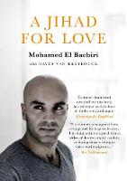 A Jihad for Love by Mohamed El Bachiri, David Van Reybrouck