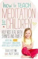 How to Teach Meditation to Children by David Fontana, Ingrid Slack
