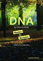 DNA by Dennis Kelly: Routes to Revision by Iona Towler-Evans