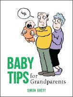 Baby Tips for Grandparents by Simon Brett
