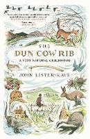 The Dun Cow Rib A Very Natural Childhood by John Lister-Kaye