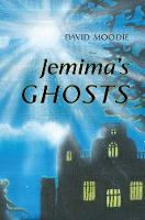 Jemima's Ghosts by David Moodie