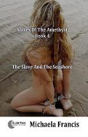 The Slave And The Seashore by Michaela Francise