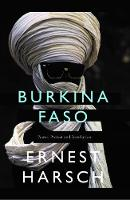 Burkina Faso A History of Power, Protest, and Revolution by Ernest Harsch