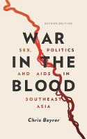 War in the Blood Sex, Politics and AIDS in Southeast Asia by Chris Beyrer