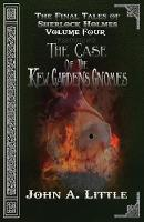 The Final Tales of Sherlock Holmes - Volume Four The Kew Gardens Gnomes by John A Little