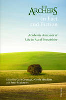 The Archers in Fact and Fiction Academic Analyses of Life in Rural Borsetshire by Cara Courage