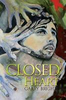 Closed Heart by Garry Bright