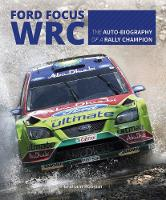 Ford Focus RS WRS World Rally Car 1989 to 2010 by Graham Robson