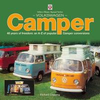 Volkswagen Camper 40 Years of Freedom: An A-Z of Popular Camper Conversions by Richard Copping