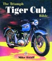 The Triumph Tiger Cub Bible by Mike Estall