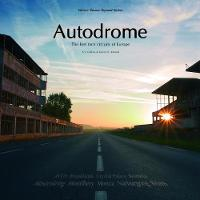 Autodrome The Lost Race Circuits of Europe by S. S. Colins, Gavin David Ireland