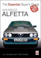 Alfa Romeo Alfetta: All Saloon/Sedan Models 1972 to 1984 & Coupe Models 1974 to 1987 by Colin Metcalfe