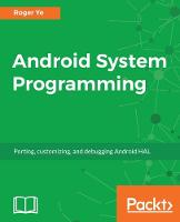 Android System Programming by Roger Ye