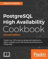 PostgreSQL High Availability Cookbook by Shaun M. Thomas