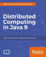 Distributed Computing in Java 9 by Raja Malleswara Rao Pattamsetti