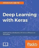 Deep Learning with Keras by Antonio Gulli, Sujit Pal