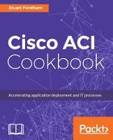 Cisco ACI Cookbook by Stuart Fordham