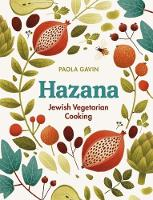 Hazana Jewish Vegetarian Cooking by Paola Gavin