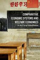 Comparative Economic Systems and Welfare Economics In the Age of Globalization by Akhilesh Chandra Prabhakar