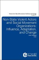 Non-State Violent Actors and Social Movement Organizations Influence, Adaptation, and Change by Julie Mazzei